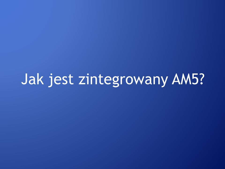 Jak jest zintegrowany AM5?