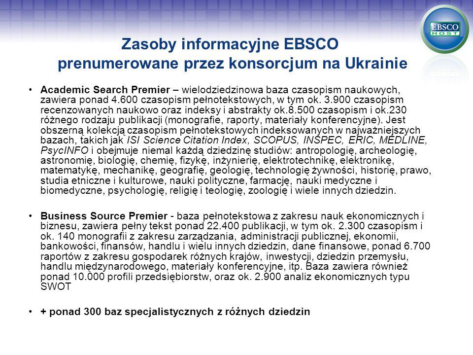 Zasoby informacyjne EBSCO prenumerowane przez konsorcjum na Ukrainie Academic Search Premier – wielodziedzinowa baza czasopism naukowych, zawiera pona