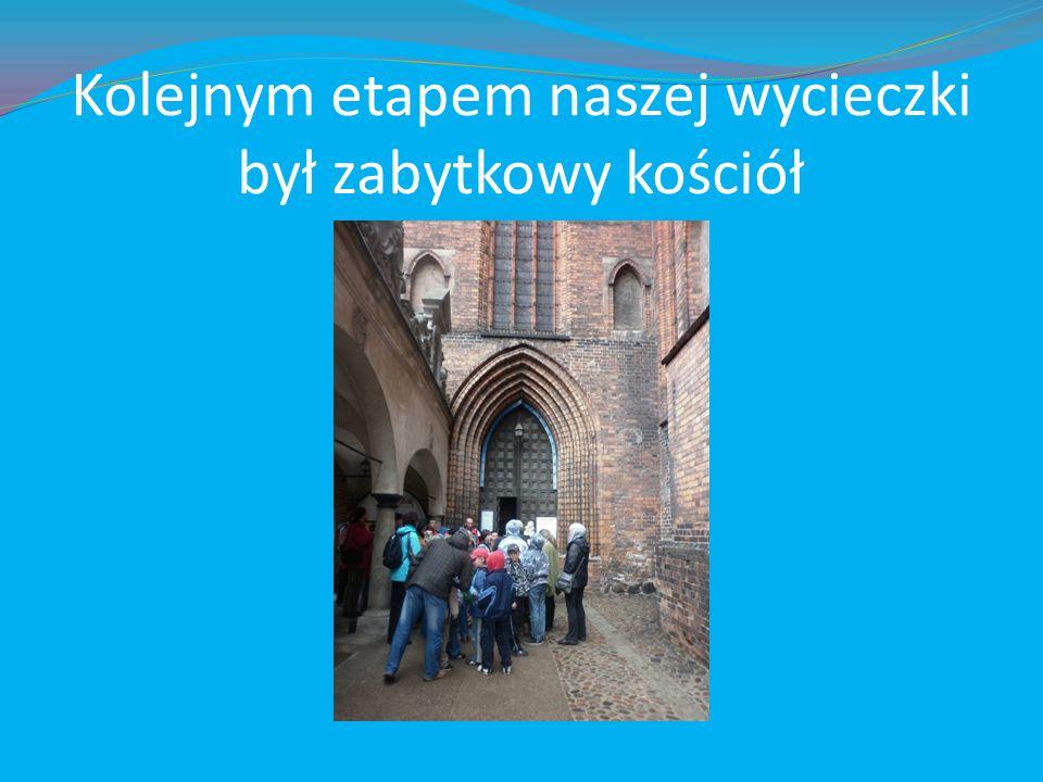 Kolejnym etapem naszej wycieczki był zabytkowy kościół