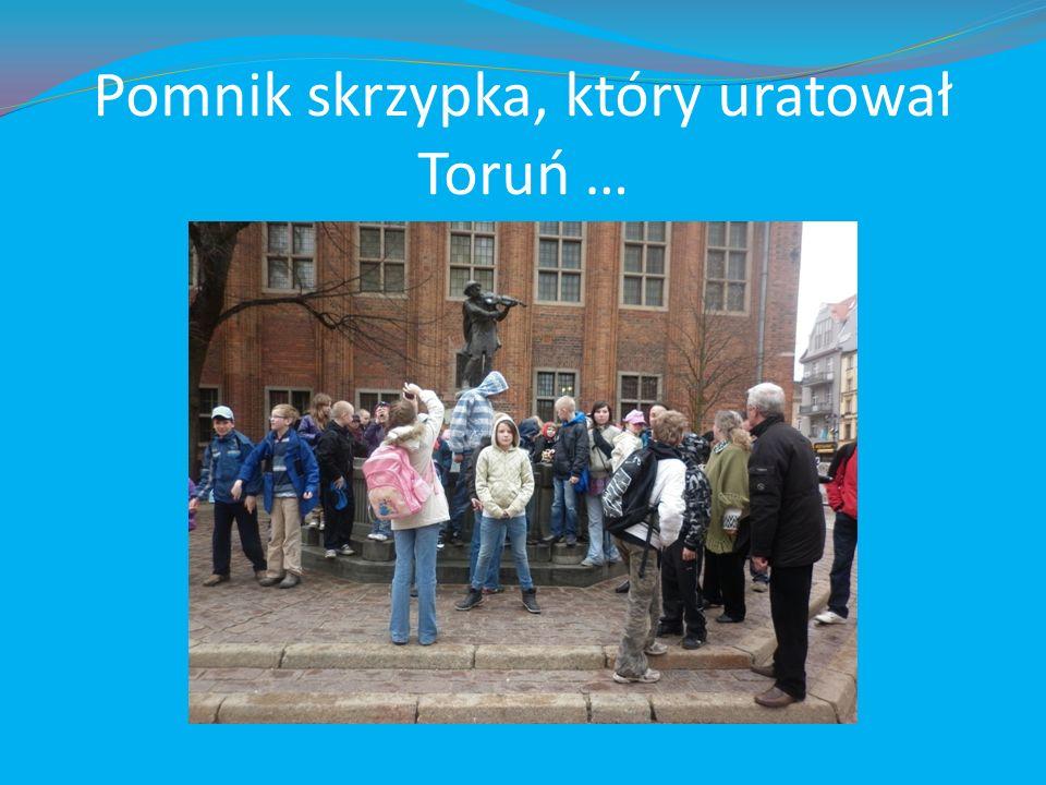Pomnik skrzypka, który uratował Toruń …
