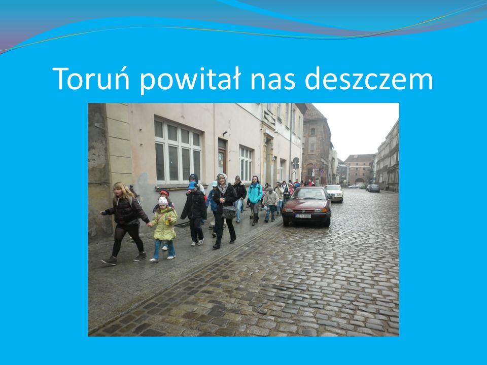 Toruń powitał nas deszczem