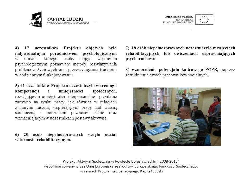 . 4) 17 uczestników Projektu objętych było indywidualnym poradnictwem psychologicznym, w ramach którego osoby objęte wsparciem psychologicznym poznawa