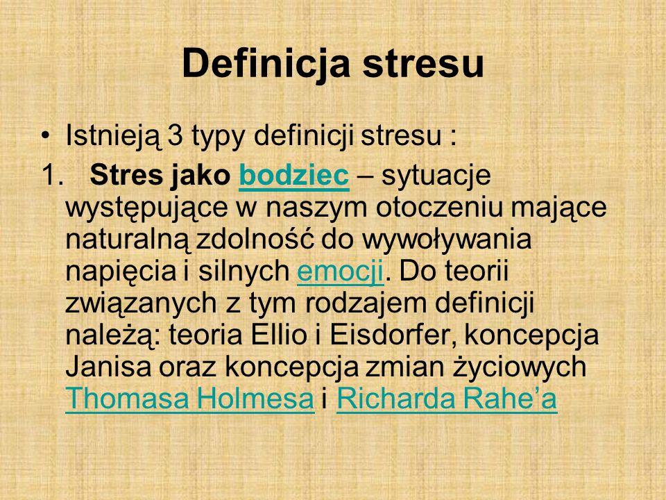 Definicja stresu Istnieją 3 typy definicji stresu : 1.