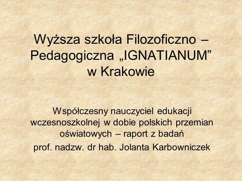 Profil zawodowy nauczyciela klas I-III - diagnostyk, konsultant - specjalista w zakresie tworzenia i doboru pomocy naukowych - kreator działań edukacyjnych - osoba kierująca się na co dzień wartościami uniwersalnymi - kompetentny profesjonalista, otwarty na potrzeby, oczekiwania problemy uczniów, - krytyczny, odpowiedzialny za swoje postępowanie, ustawicznie doskonalący swoje kwalifikacje - refleksyjny praktyk i badacz działalności edukacyjnej, umiejący myśleć kategoriami przyszłości, pracujący twórczo - nastawiony na innowacje