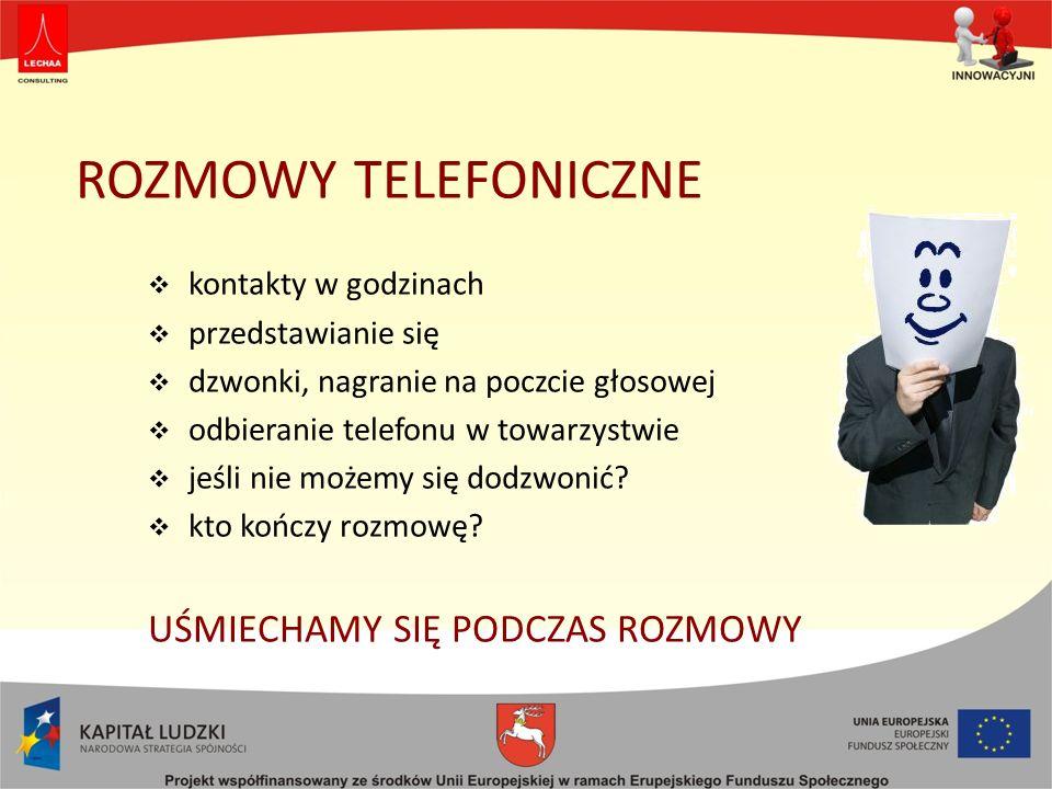 ROZMOWY TELEFONICZNE kontakty w godzinach przedstawianie się dzwonki, nagranie na poczcie głosowej odbieranie telefonu w towarzystwie jeśli nie możemy