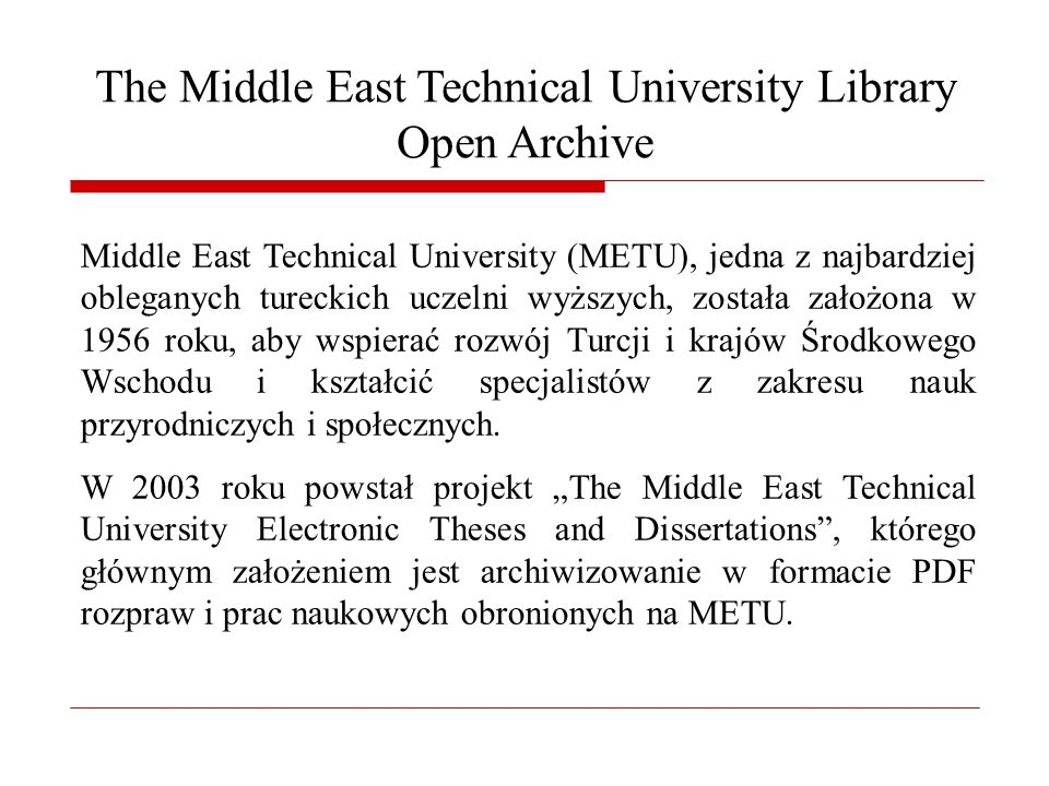 The Middle East Technical University Library Open Archive Middle East Technical University (METU), jedna z najbardziej obleganych tureckich uczelni wy