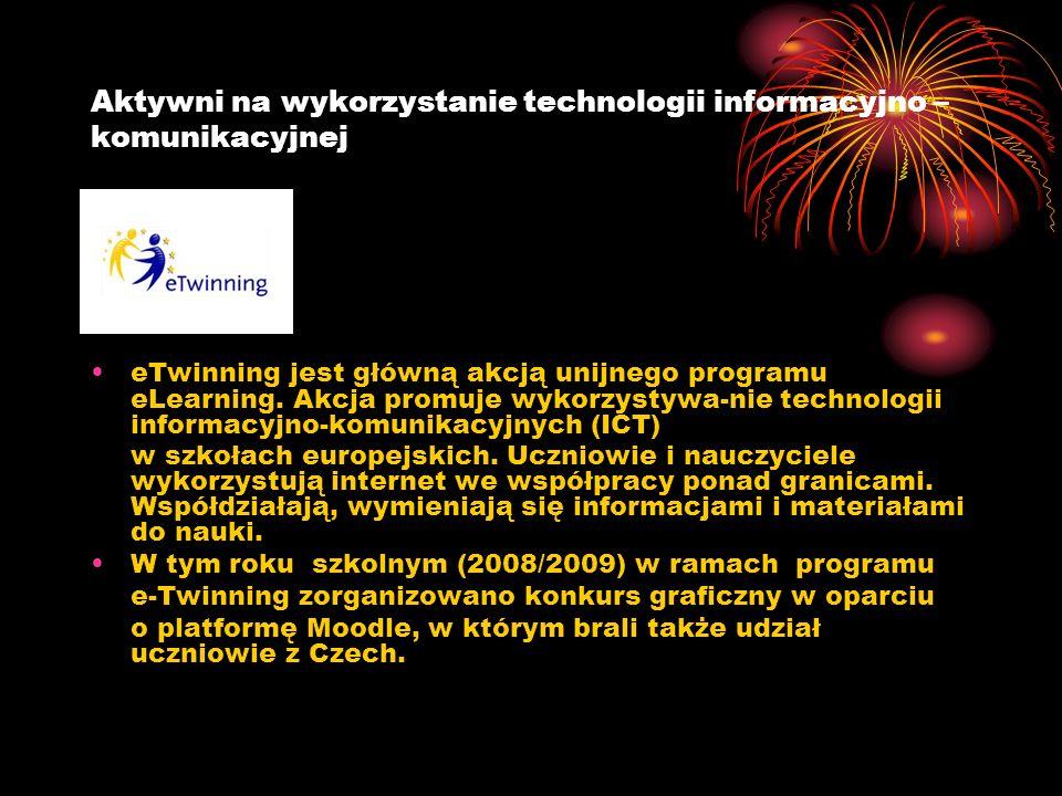 Aktywni na wykorzystanie technologii informacyjno – komunikacyjnej eTwinning jest główną akcją unijnego programu eLearning. Akcja promuje wykorzystywa