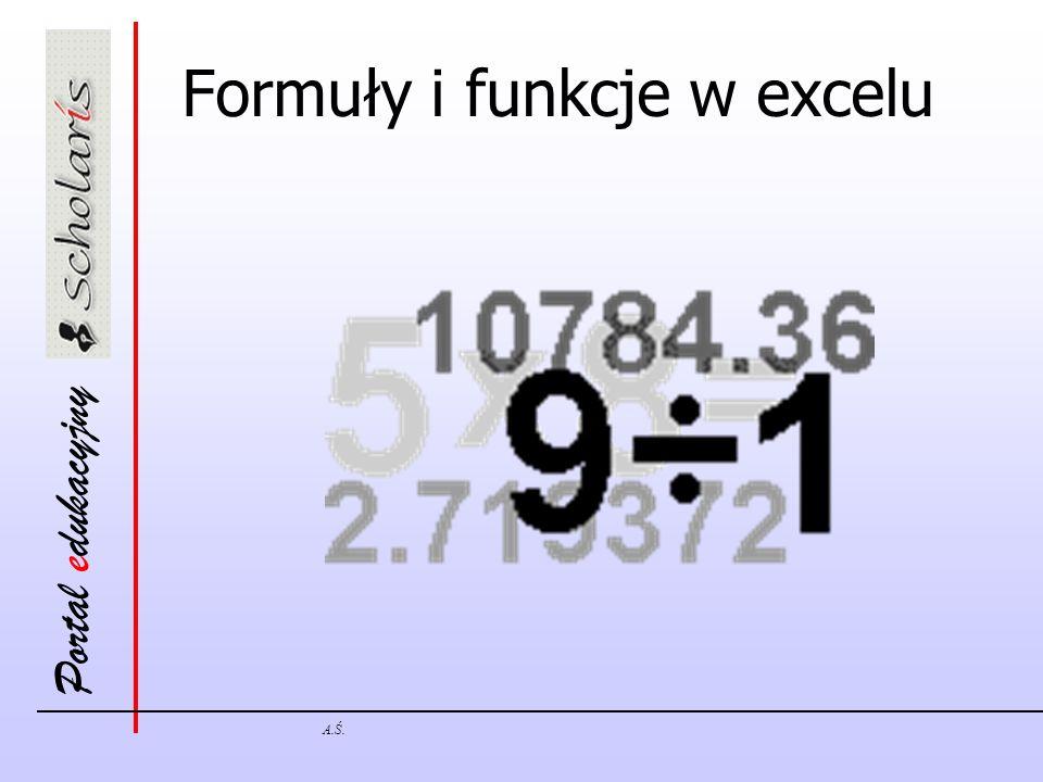 Portal edukacyjny A.Ś. Formuły i funkcje w excelu