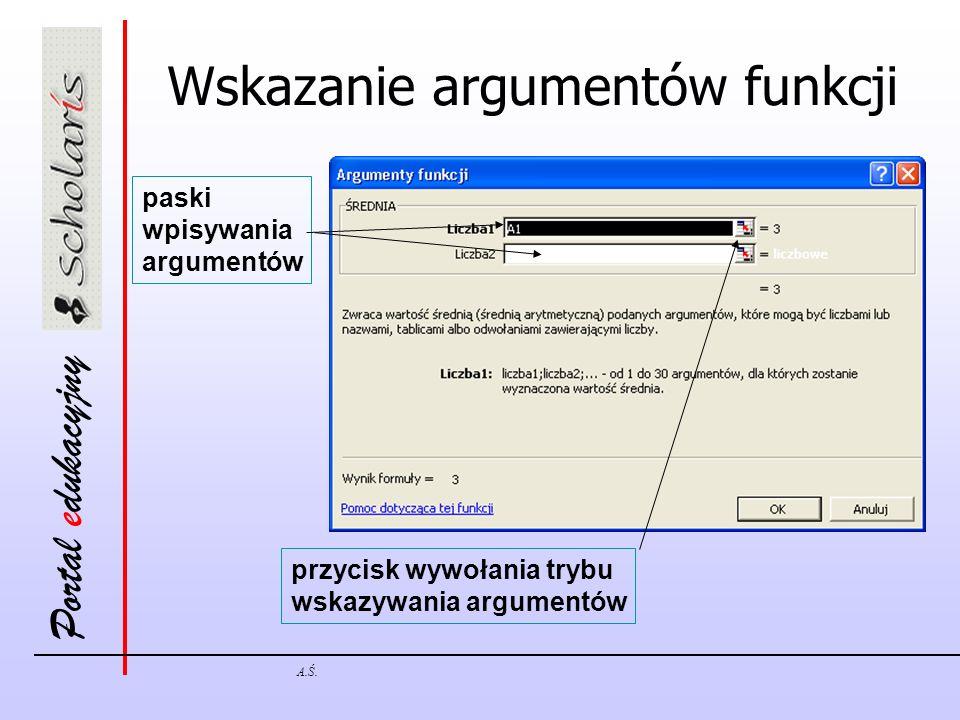 Portal edukacyjny A.Ś. Wskazanie argumentów funkcji paski wpisywania argumentów przycisk wywołania trybu wskazywania argumentów