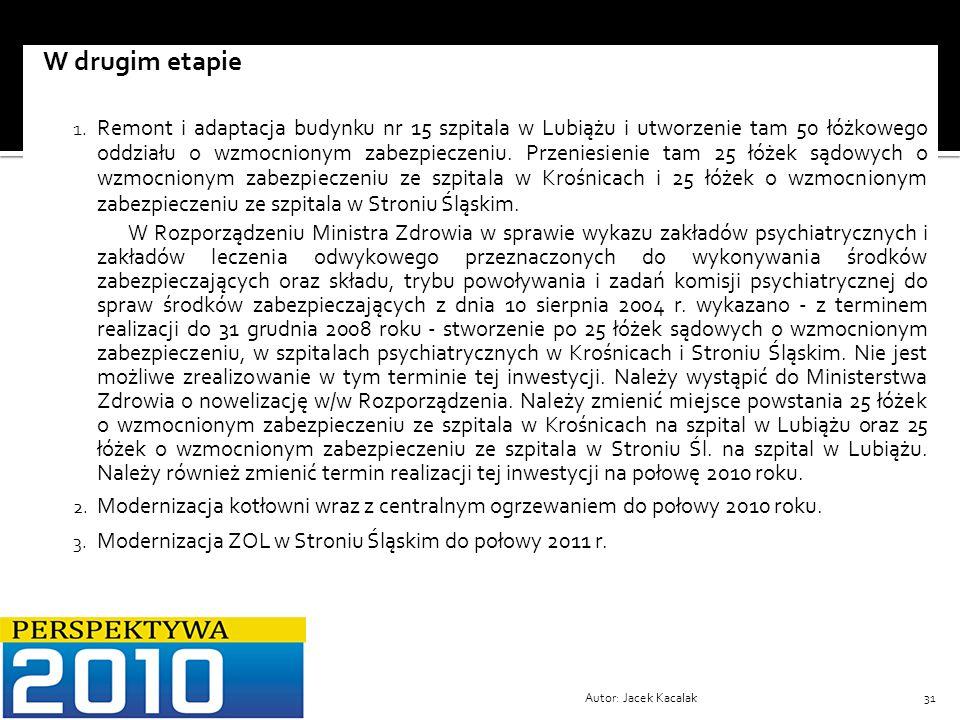 Autor: Jacek Kacalak31 W drugim etapie 1. Remont i adaptacja budynku nr 15 szpitala w Lubiążu i utworzenie tam 50 łóżkowego oddziału o wzmocnionym zab