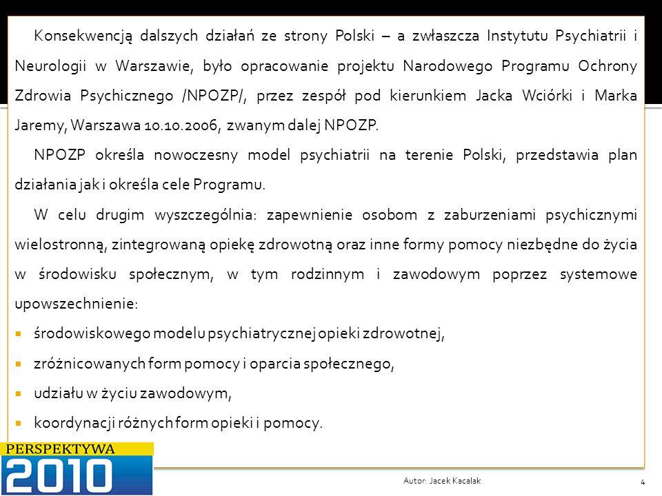 Autor: Jacek Kacalak35 Anachroniczny model lecznictwa psychiatrycznego, stacjonarnego na Dolnym Śląsku, wymaga pilnych zmian w kierunku powstania modelu psychiatrii środowiskowej.