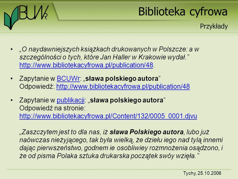Tychy, 25.10.2006 Biblioteka cyfrowa Przeszukiwanie rozproszonych bibliotek cyfrowych
