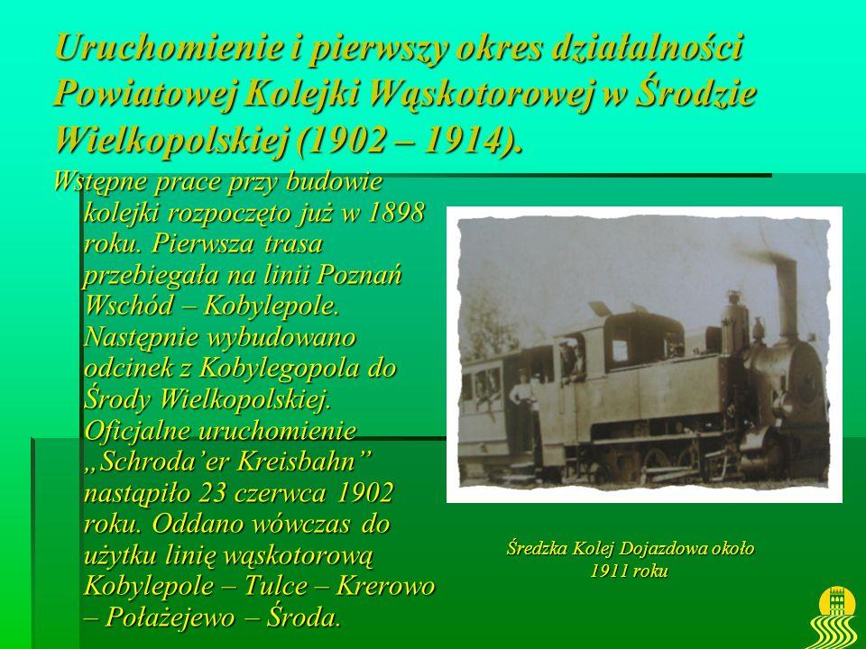 Uruchomienie i pierwszy okres działalności Powiatowej Kolejki Wąskotorowej w Środzie Wielkopolskiej (1902 – 1914). Wstępne prace przy budowie kolejki
