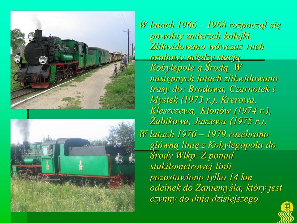 W latach 1966 – 1968 rozpoczął się powolny zmierzch kolejki. Zlikwidowano wówczas ruch osobowy między stacją Kobylepole a Środą. W następnych latach z