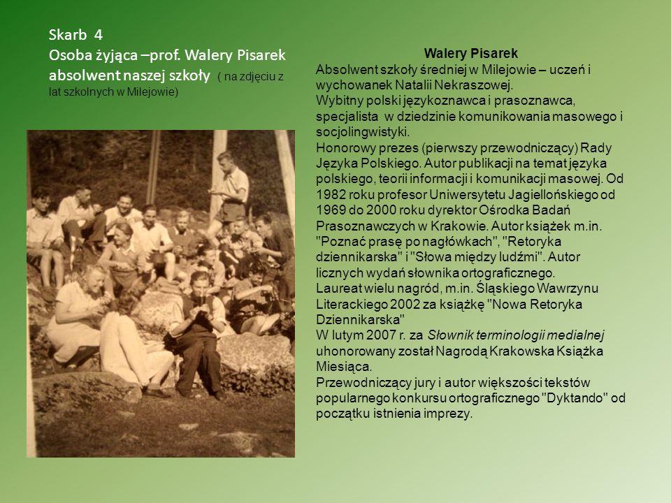 Walery Pisarek Absolwent szkoły średniej w Milejowie – uczeń i wychowanek Natalii Nekraszowej. Wybitny polski językoznawca i prasoznawca, specjalista