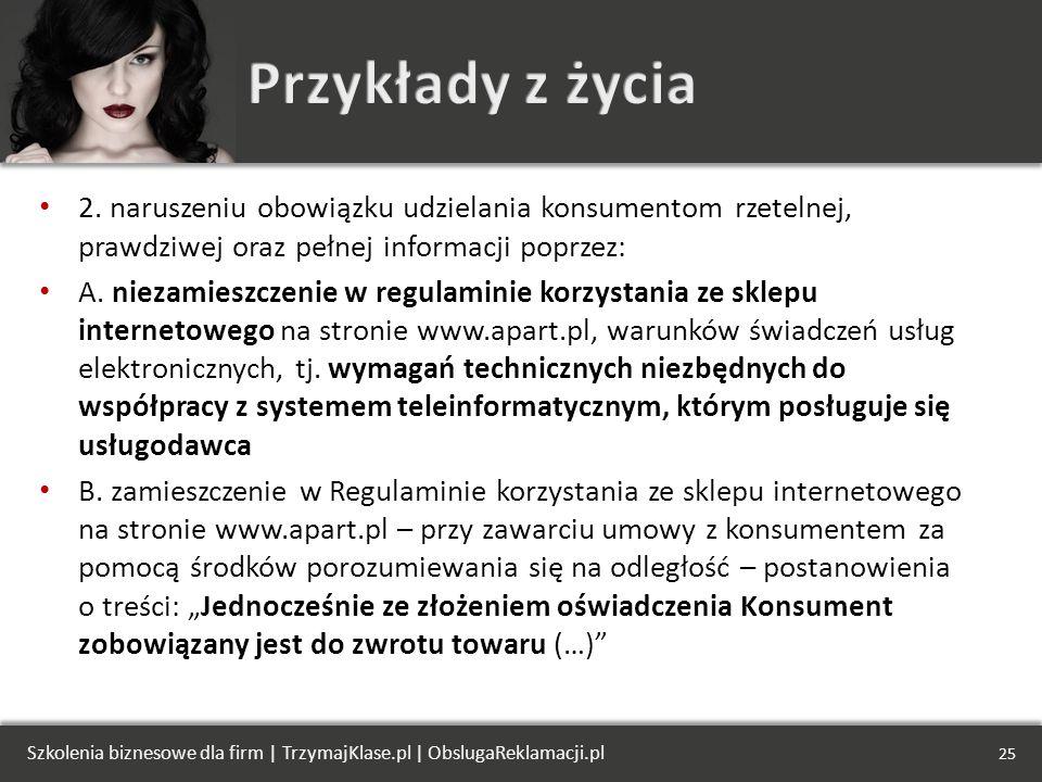 2. naruszeniu obowiązku udzielania konsumentom rzetelnej, prawdziwej oraz pełnej informacji poprzez: A. niezamieszczenie w regulaminie korzystania ze