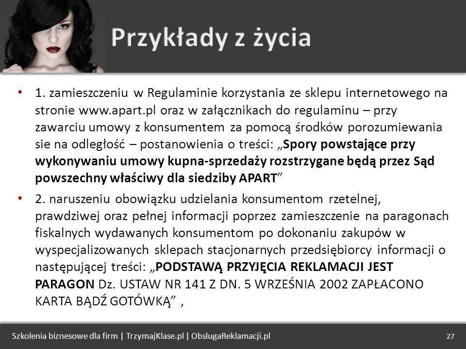 1. zamieszczeniu w Regulaminie korzystania ze sklepu internetowego na stronie www.apart.pl oraz w załącznikach do regulaminu – przy zawarciu umowy z k