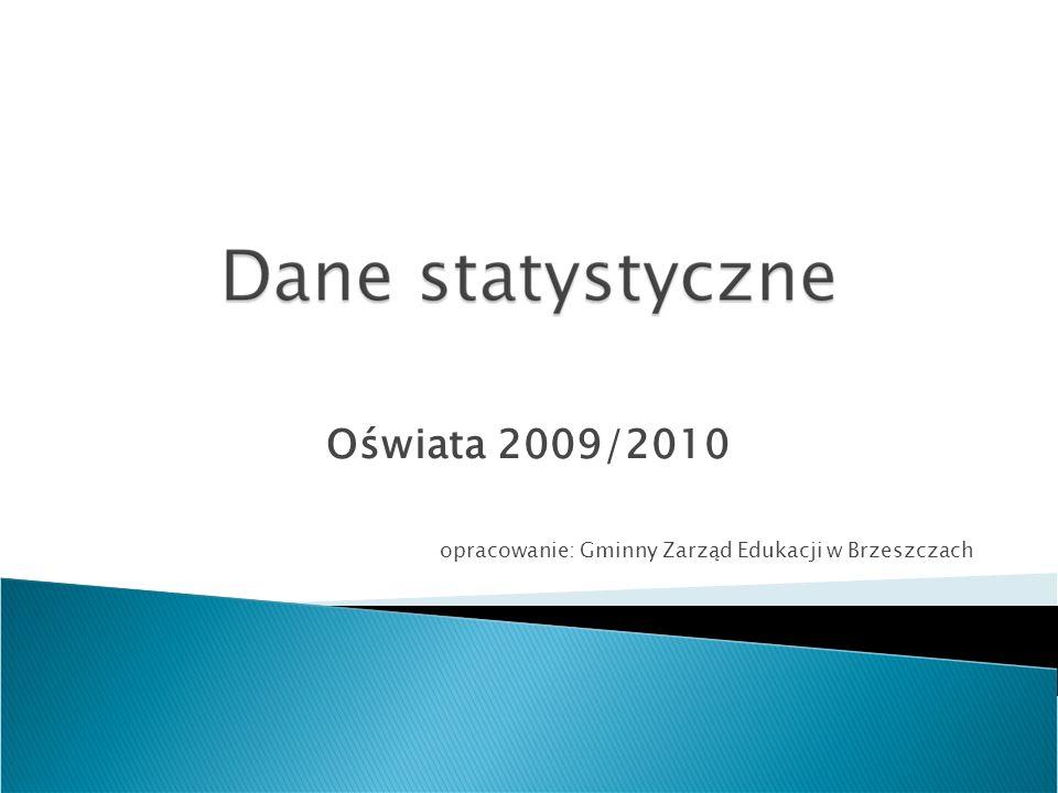 Oświata 2009/2010 opracowanie: Gminny Zarząd Edukacji w Brzeszczach
