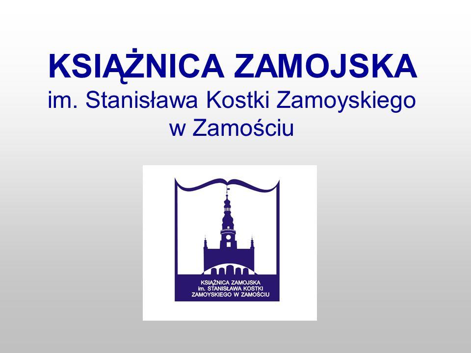 KSIĄŻNICA ZAMOJSKA im. Stanisława Kostki Zamoyskiego w Zamościu