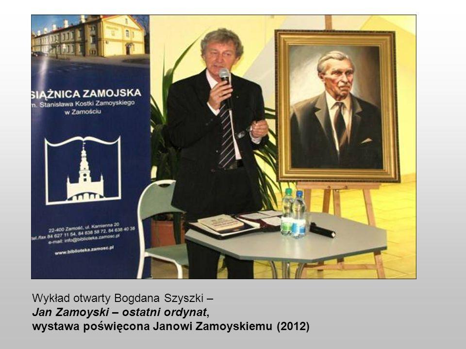 Wykład otwarty Bogdana Szyszki – Jan Zamoyski – ostatni ordynat, wystawa poświęcona Janowi Zamoyskiemu (2012)