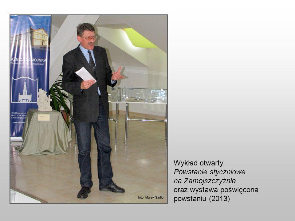 Wykład otwarty Powstanie styczniowe na Zamojszczyźnie oraz wystawa poświęcona powstaniu (2013)