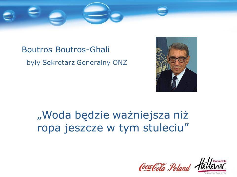 Boutros Boutros-Ghali były Sekretarz Generalny ONZ Woda będzie ważniejsza niż ropa jeszcze w tym stuleciu