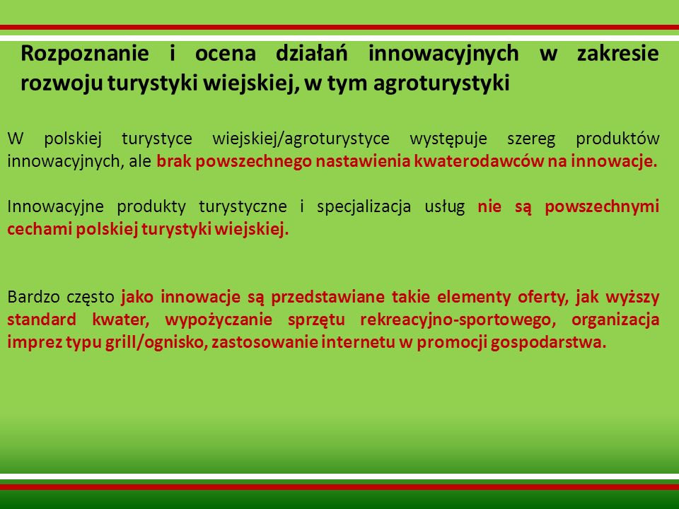 Rozpoznanie i ocena działań innowacyjnych w zakresie rozwoju turystyki wiejskiej, w tym agroturystyki W polskiej turystyce wiejskiej/agroturystyce wys