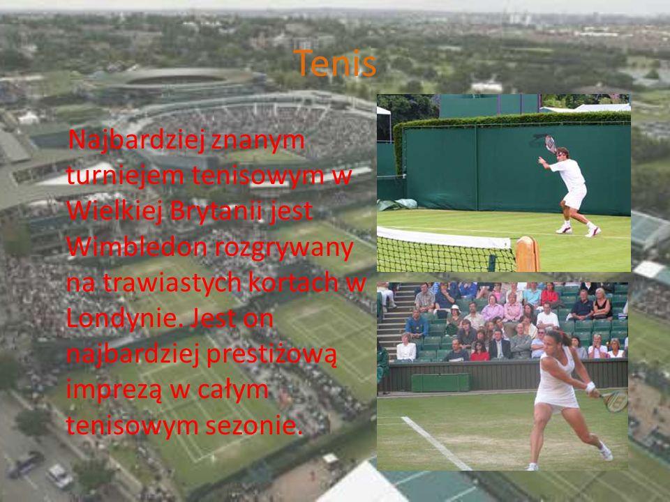 Tenis Najbardziej znanym turniejem tenisowym w Wielkiej Brytanii jest Wimbledon rozgrywany na trawiastych kortach w Londynie. Jest on najbardziej pres