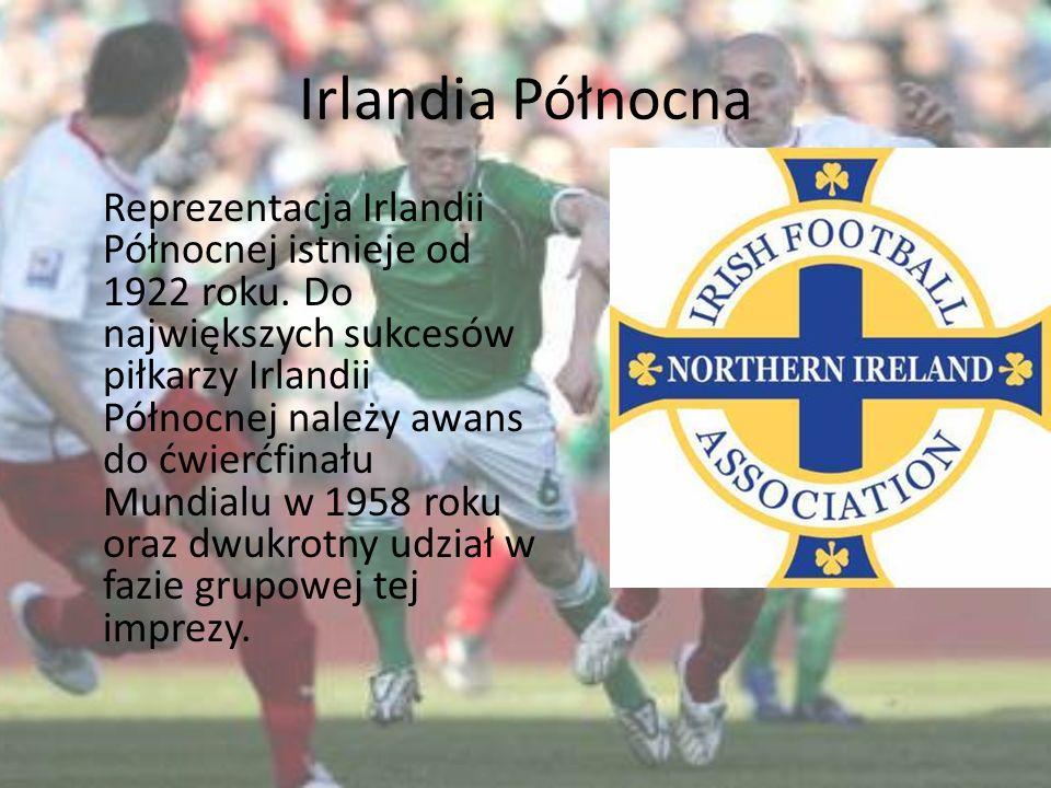 Irlandia Północna Reprezentacja Irlandii Północnej istnieje od 1922 roku. Do największych sukcesów piłkarzy Irlandii Północnej należy awans do ćwierćf