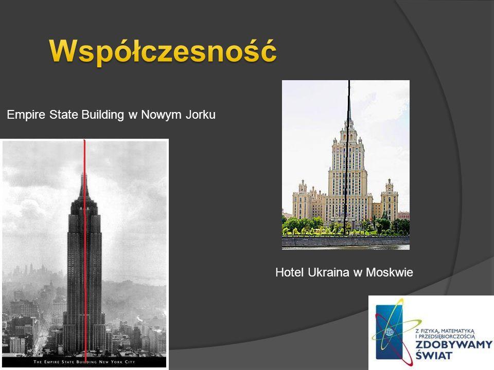 Empire State Building w Nowym Jorku Hotel Ukraina w Moskwie