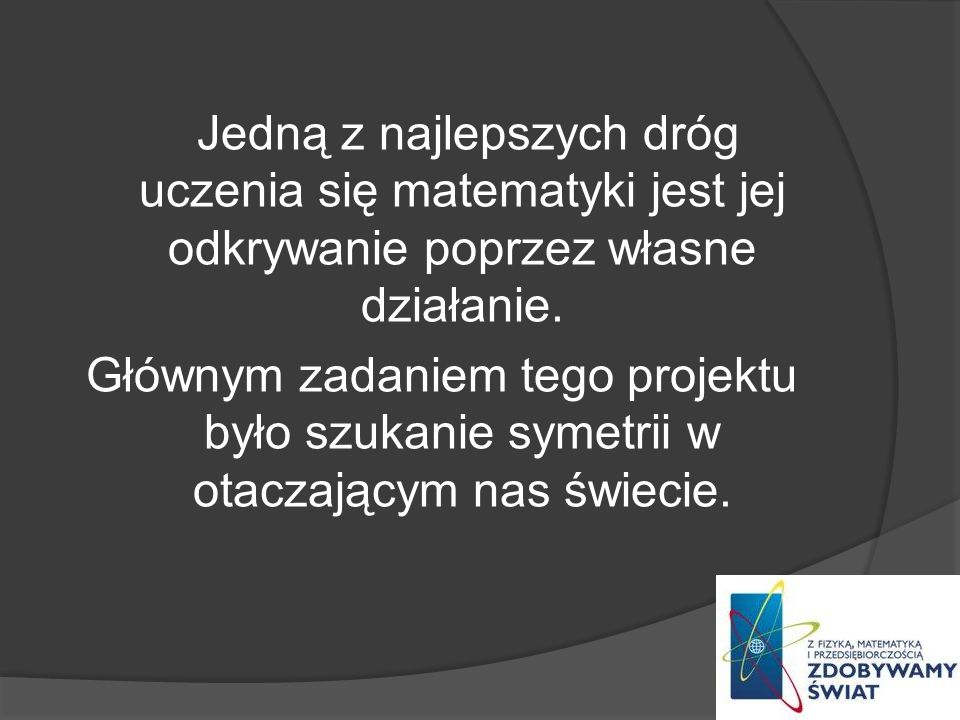 Bibliografia: Podręcznik Matematyka z plusem GWO www.wikopedia.pl www.matematyka.pisz.pl www.swetageometria.info Geometria Jan Zydler