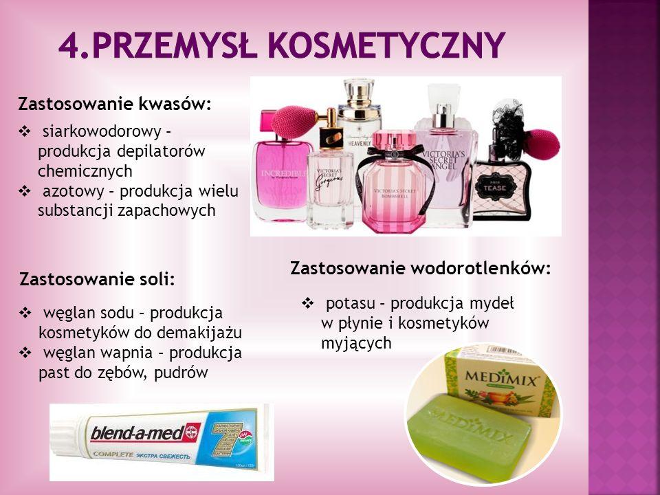 Zastosowanie kwasów: siarkowodorowy – produkcja depilatorów chemicznych azotowy – produkcja wielu substancji zapachowych Zastosowanie wodorotlenków: p
