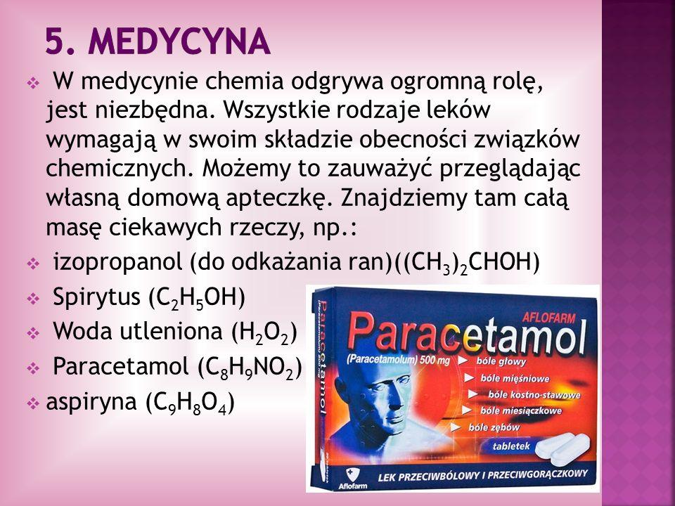 W medycynie chemia odgrywa ogromną rolę, jest niezbędna. Wszystkie rodzaje leków wymagają w swoim składzie obecności związków chemicznych. Możemy to z
