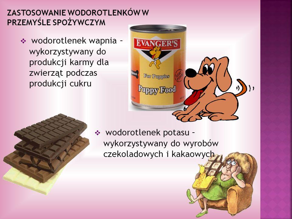 ZASTOSOWANIE WODOROTLENKÓW W PRZEMYŚLE SPOŻYWCZYM wodorotlenek potasu – wykorzystywany do wyrobów czekoladowych i kakaowych wodorotlenek wapnia – wykorzystywany do produkcji karmy dla zwierząt podczas produkcji cukru