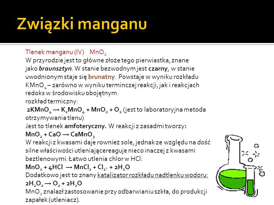 Tlenek manganu (IV) MnO 2 W przyrodzie jest to główne złoże tego pierwiastka, znane jako braunsztyn.