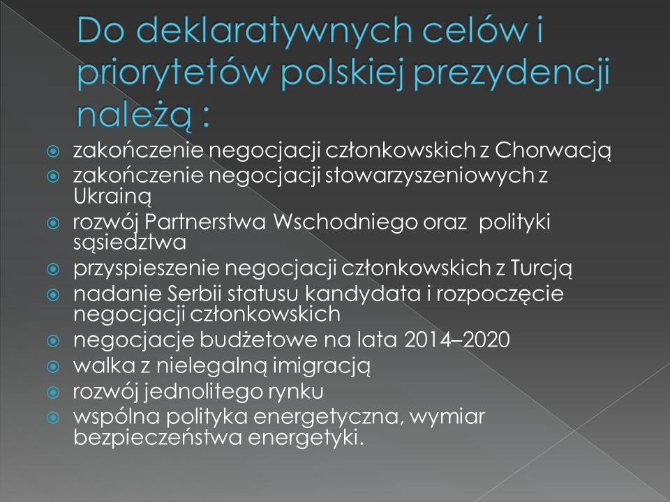 zakończenie negocjacji członkowskich z Chorwacją zakończenie negocjacji stowarzyszeniowych z Ukrainą rozwój Partnerstwa Wschodniego oraz polityki sąsi