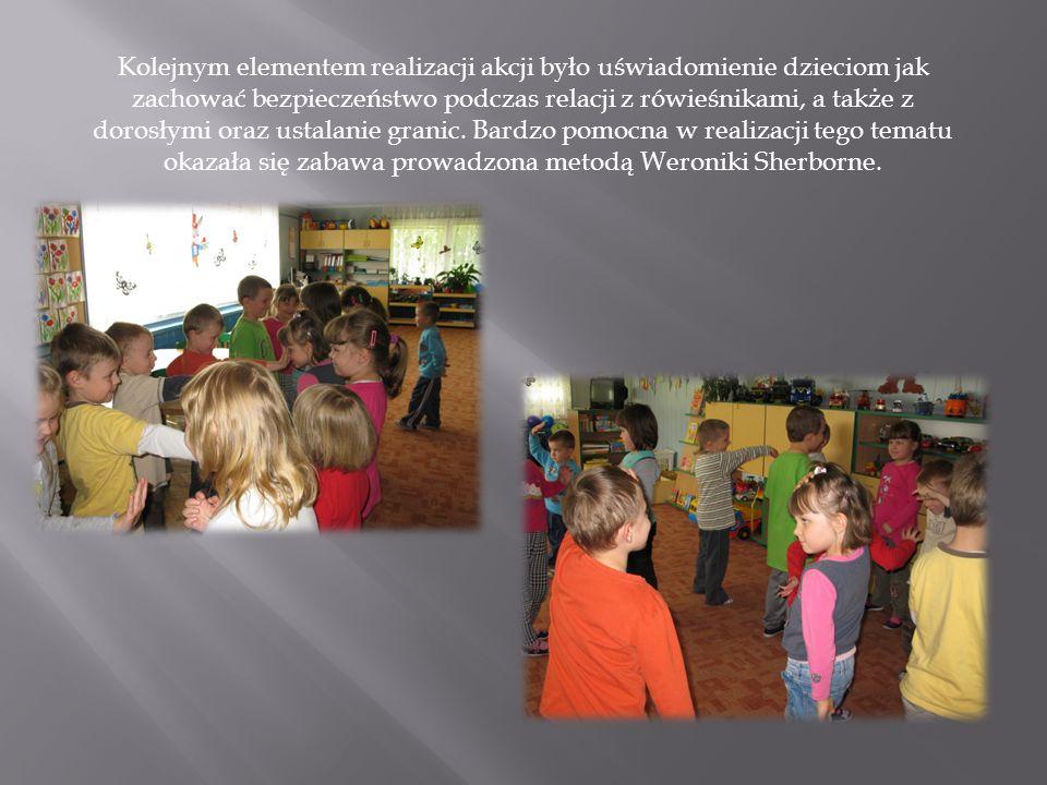 Kolejnym elementem realizacji akcji było uświadomienie dzieciom jak zachować bezpieczeństwo podczas relacji z rówieśnikami, a także z dorosłymi oraz u