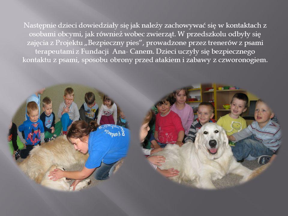 Następnie dzieci dowiedziały się jak należy zachowywać się w kontaktach z osobami obcymi, jak również wobec zwierząt. W przedszkolu odbyły się zajęcia