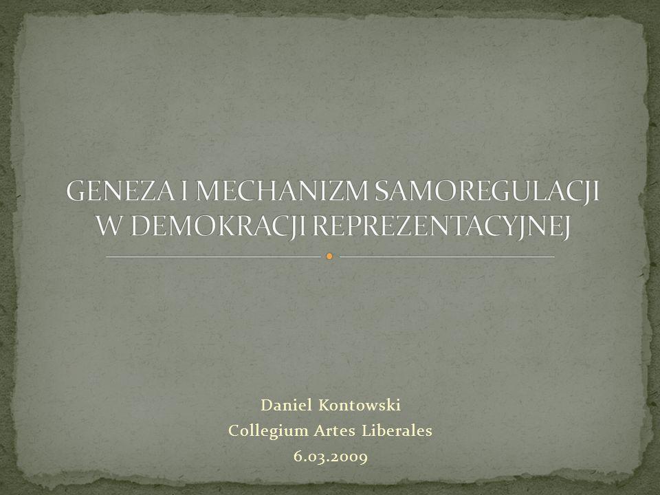 Samoregulacja Demokracja Reprezentacja I PIERWSZE PROBLEMY: Kto jest reprezentowany.