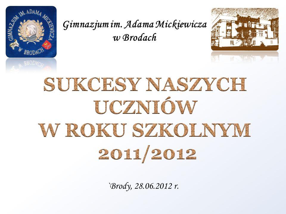 Gimnazjum im. Adama Mickiewicza w Brodach `Brody, 28.06.2012 r.