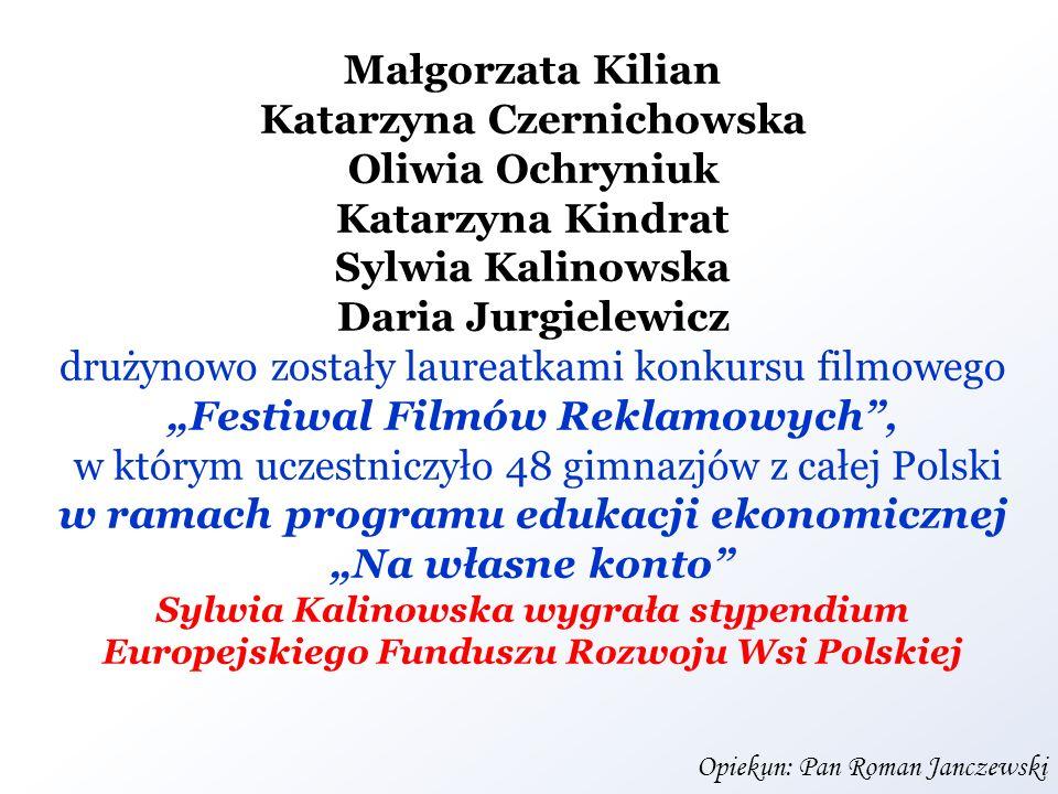 Małgorzata Kilian Katarzyna Czernichowska Oliwia Ochryniuk Katarzyna Kindrat Sylwia Kalinowska Daria Jurgielewicz drużynowo zostały laureatkami konkur