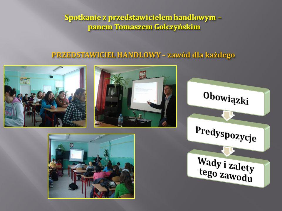 Spotkanie z przedstawicielem handlowym – panem Tomaszem Golczyńskim PRZEDSTAWICIEL HANDLOWY – zawód dla każdego