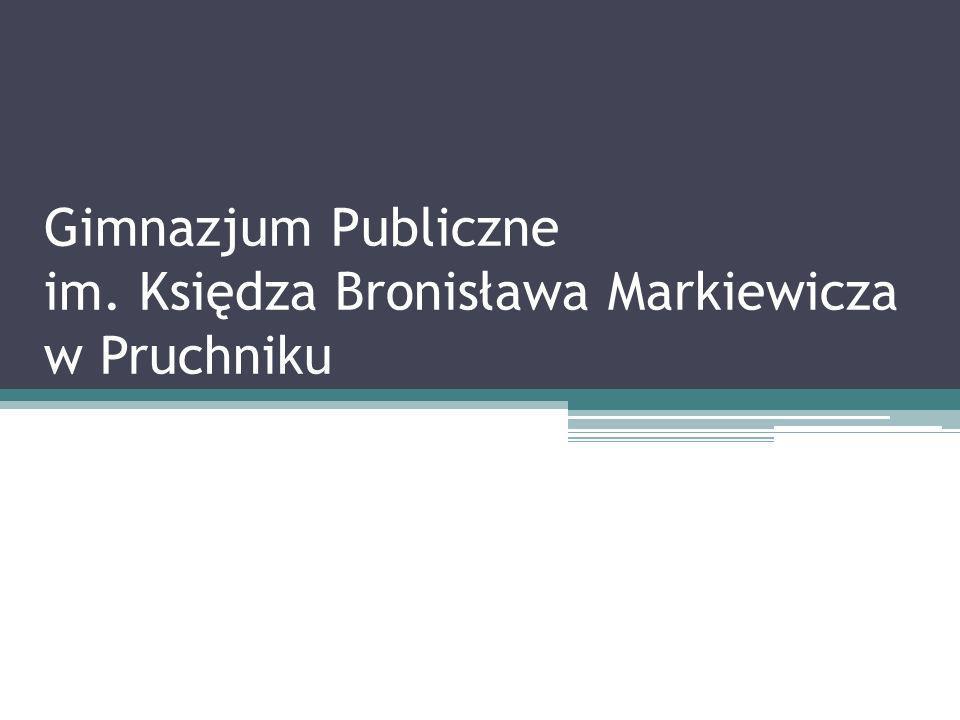 Gimnazjum Publiczne im. Księdza Bronisława Markiewicza w Pruchniku