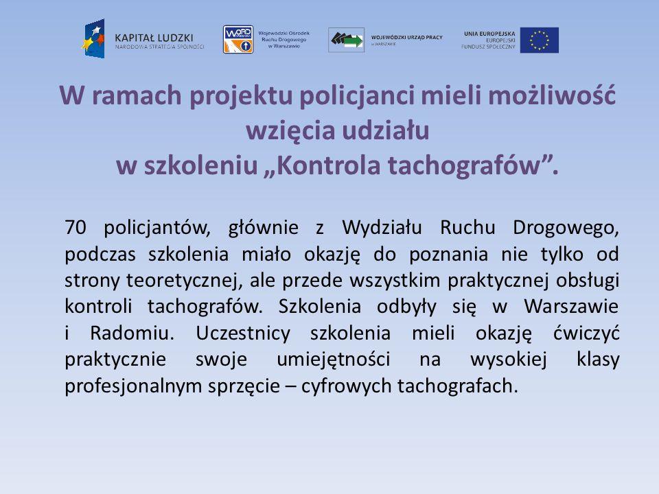 W ramach projektu policjanci mieli możliwość wzięcia udziału w szkoleniu Kontrola tachografów. 70 policjantów, głównie z Wydziału Ruchu Drogowego, pod