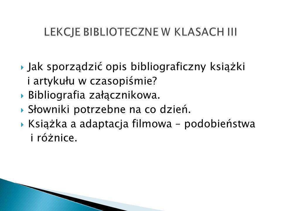 Jak sporządzić opis bibliograficzny książki i artykułu w czasopiśmie? Bibliografia załącznikowa. Słowniki potrzebne na co dzień. Książka a adaptacja f