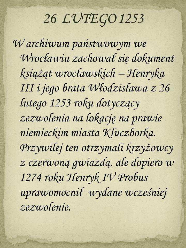 W archiwum państwowym we Wrocławiu zachował się dokument książąt wrocławskich – Henryka III i jego brata Włodzisława z 26 lutego 1253 roku dotyczący z