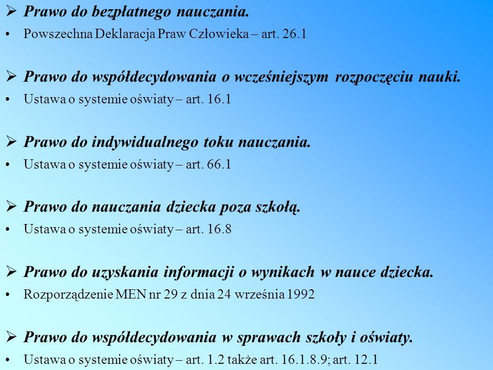 Prawo do bezpłatnego nauczania. Powszechna Deklaracja Praw Człowieka – art. 26.1 Prawo do współdecydowania o wcześniejszym rozpoczęciu nauki. Ustawa o