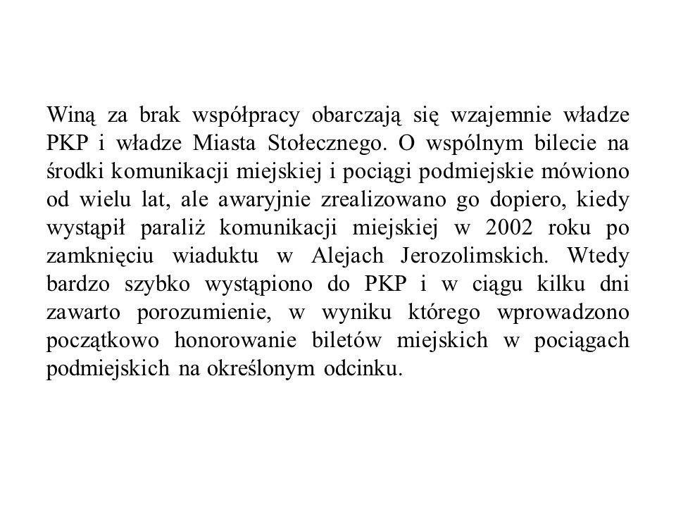 Winą za brak współpracy obarczają się wzajemnie władze PKP i władze Miasta Stołecznego. O wspólnym bilecie na środki komunikacji miejskiej i pociągi p