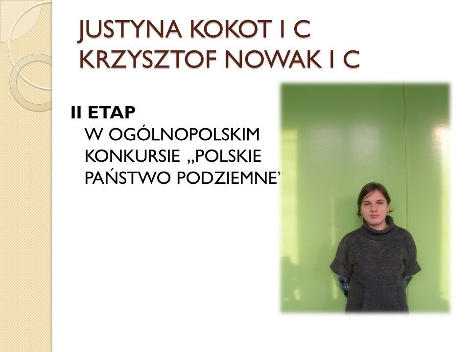 JUSTYNA KOKOT I C KRZYSZTOF NOWAK I C II ETAP W OGÓLNOPOLSKIM KONKURSIE POLSKIE PAŃSTWO PODZIEMNE
