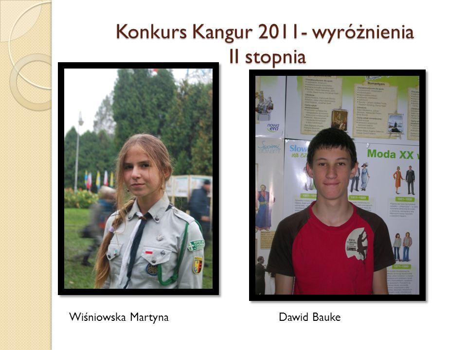 Konkurs Kangur 2011- wyróżnienia II stopnia Wiśniowska MartynaDawid Bauke